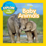 Explore My World: Baby Animals by Marfe Ferguson Delano