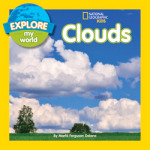 Explore My World: Clouds by Marfe Ferguson Delano