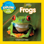Explore My World: Frogs by Marfe Ferguson Delano